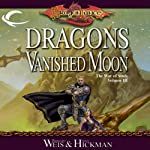 Dragons of a Vanished Moon: Dragonlance: The War of Souls, Book 3 (       UNABRIDGED) by Margaret Weis, Tracy Hickman Narrated by Marieve Herington