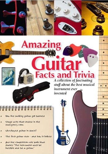 Amazing Guitar Facts and Trivia (Amazing Facts & Trivia)