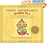 Vedic Astrology Simply Put: An Illust...