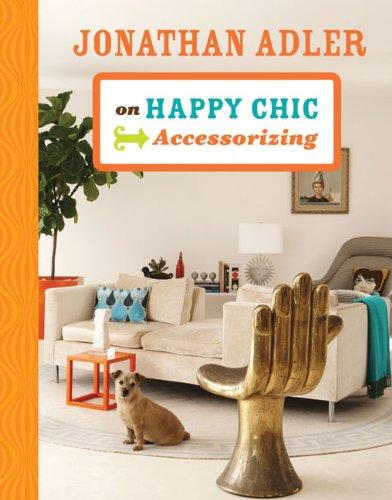 Jonathan Adler on Happy Chic: Accessorizing