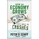 How an Economy Grows and Why It Crashesby Peter D. Schiff