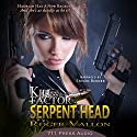 Kill Factor: Serpent Head Audiobook by Roger Vallon Narrated by Steve Berner