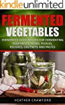 Fermented Vegetables: Fermented Food...
