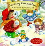 A Winter Wonderland: An Activity Storybook (Country Companions) (0233993991) by King, Karen