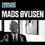 Mads Øvlisen - The Mind of a Leader Legends | Mads Øvlisen