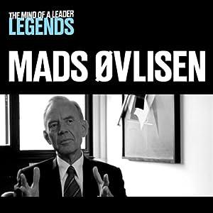 Mads Øvlisen - The Mind of a Leader Legends | [Mads Øvlisen]