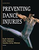 img - for Preventing Dance Injuries-2nd Edition 2nd edition by Solomon, Ruth, Solomon, John, Minton, Sandra Cerny (2005) Paperback book / textbook / text book