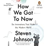How We Got to Now: Six Innovations Th...