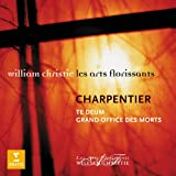 Marc-Antoine Charpentier & William Christie : Te Deum - Grand Office des Morts