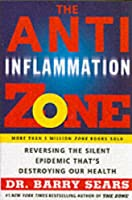 The Anti-Inflammation Zone: Reversing the Silent Epidemic That's Destroying Our Health (Zone (Regan))