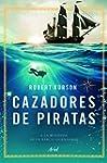 Cazadores de piratas: A la b�squeda d...