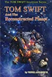 img - for TOM SWIFT and the Reconstructed Planet (The TOM SWIFT Invention Series) (Volume 16) book / textbook / text book