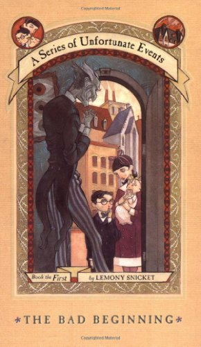 Cover of The Bad Beginning (A Series of Unfortunate Events #1)