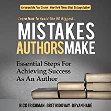 Learn How to Avoid the 50 Biggest Mistakes Authors Make: Essential Steps for Achieving Success as an Author Audiobook by Rick Frishman, Bret Ridgway, Bryan Hane Narrated by Matt Williams