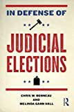 img - for In Defense of Judicial Elections (Controversies in Electoral Democracy and Representation) book / textbook / text book