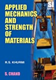 Applied Mechanics and Strength of Materials (8121910773) by R.S. Khurmi