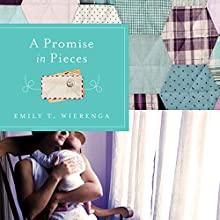 A Promise in Pieces Audiobook by Emily T. Wierenga Narrated by Emily Caudwell