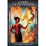 Good Intentions ~ Elliott Kay