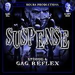 SUSPENSE, Episode 6: Gag Reflex | John C. Alsedek,Dana Perry-Hayes