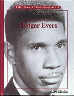 The assassination of medgar evers library of political assassinations