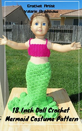 18 Inch Doll Crochet Mermaid Costume Pattern Worsted Weight Fits American Girl Doll Journey Girl My Life Our Generation: Crochet Pattern (18 Inch Doll Whimsical Clothing Collection Book 2)