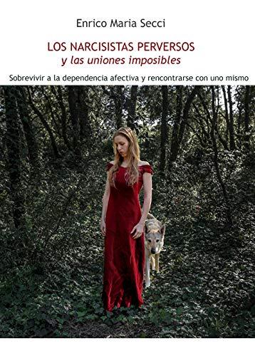 Los Narcisistas Perversos y las uniones imposibles  [Secci, Enrico Maria] (Tapa Blanda)