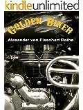 Golden Biker; Road-Movie-Abenteuer-Roman in Indien, Motorr�der, Prostituierte, Drogen in Goa, Gangster und Nazis im Himalaya, ein politisch v�llig unkorrekter Angriff auf die Lachmuskeln