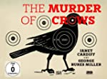 The Murder of Crows [With 3-D Glasses...
