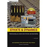 "Effekte und Dynamics. Mit CD: Professionelles Know-how f�r Mix und Masteringvon ""Thomas Sandmann"""