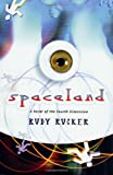 Spaceland: A Novel of the Fourth Dimension (Tom Doherty Associates Books) (0765303671) by Rucker, Rudy