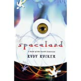Spaceland: A Novel of the Fourth Dimension (Tom Doherty Associates Books) ~ Rudy Rucker