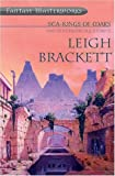 Sea Kings of Mars and Otherwordly Stories (Fantasy Masterworks) (0575076895) by Brackett, Leigh