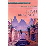 Sea-Kings Of Mars And Other Worldly Stories (FANTASY MASTERWORKS)by Leigh Brackett