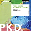Deus Irae Audiobook by Philip K. Dick, Roger Zelazny Narrated by Luke Daniels