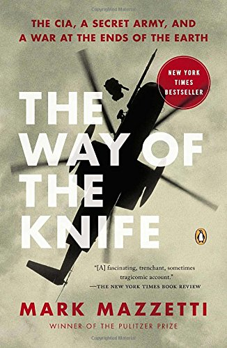 The Way of the Knife: The CIA, a Secret Army, and a War at the Ends of the Earth PDF