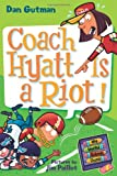 My Weird School Daze #4: Coach Hyatt Is a Riot! (0061554065) by Gutman, Dan