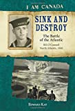 I Am Canada: Sink and Destroy: The Battle of the Atlantic, Bill O'Connell, North Atlantic, 1940