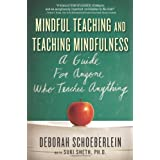 Mindful Teaching and Teaching Mindfulness: A Guide for Anyone Who Teaches Anythingby Deborah Schoeberlein