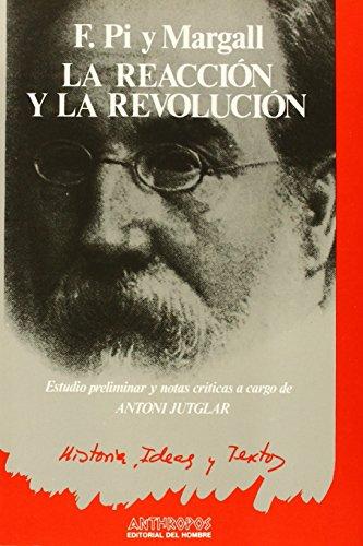 REACCION Y LA REVOLUCION, LA (Historia, ideas y textos) (Spanish Edition)