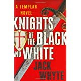 Knights of the Black and White (Templar Trilogy)by Jack Whyte