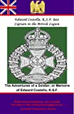 Adventures of a Soldier; or Memoirs of Edward Costello, K.S.F. Formerly a Non-Commission Officer in The Rifle Brigade...