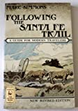 Following the Santa Fe Trail: A Guide for Modern Travelers