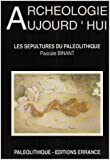 echange, troc Pascale Binant - Les sépultures du Paléolithique
