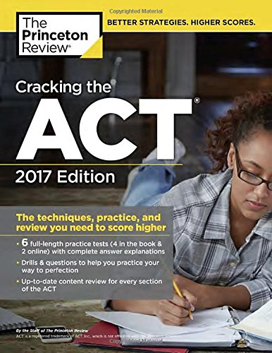 Cracking the ACT with 6 Practice Tests, 2017 Edition: The Techniques, Practice, and Review You Need to Score Higher (College Test Preparation) (United States Achievement Academy compare prices)