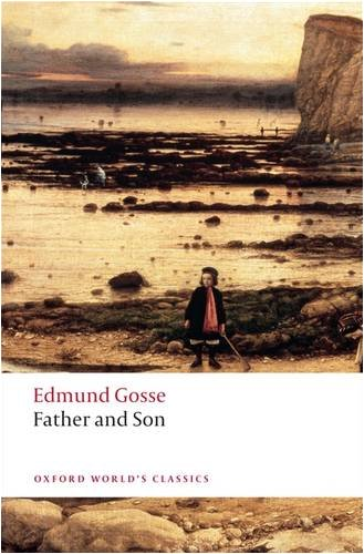 Father and Son (Oxford World's Classics), Edmund Gosse