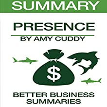 Summary of Presence by Amy Cuddy Audiobook by  Better Business Summaries Narrated by Kevin Theis
