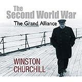 The Second World War: The Grand Alliance (Unabridged)