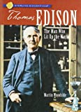Sterling Biographies®: Thomas Edison: The Man Who Lit Up the World