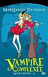 Queen Betsy, tome 3 : Vampire et complexée