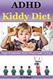 ADHD Kiddy Diet: Fight Symptoms with what foods to eat
